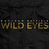 Wild Eyes by Matthew Mayfield