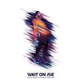 Wait On Me by Kyle