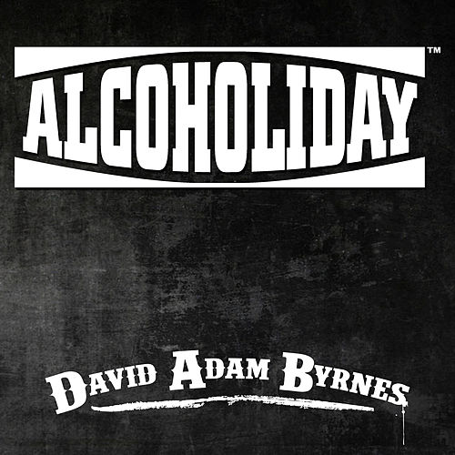 Alcoholiday by David Adam Byrnes