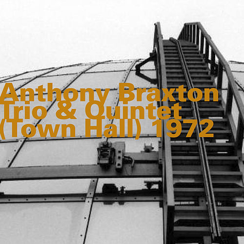 Town Hall (Trio & Quintet) 1972 by Anthony Braxton