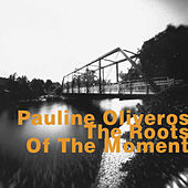 The Roots of the Movement by Pauline Oliveros