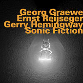 Sonic Fiction by Gerry Hemingway