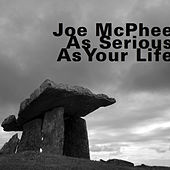 As Serious as Your Life by Joe McPhee