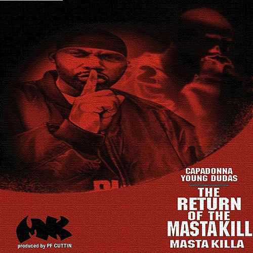 The Return of the Masta Kill (feat. Capadonna & Young Dudas) by Masta Killa