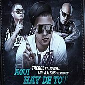 Aqui Hay De to (feat. Jowell & Alexis) by Trebol Clan