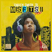 Misfits II: Pop by Enoch Smith Jr.