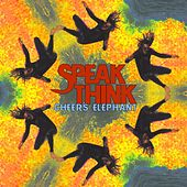 Speak Think by Cheers Elephant