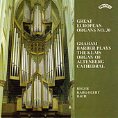 Great European Organs No.30: Altenberg Cathedral by Graham Barber