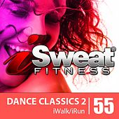 iSweat Fitness Music Vol. 55: Dance Classics 2 (126 BPM for Running, Walking, Elliptical, Treadmill, Aerobics, Workouts) by Various Artists