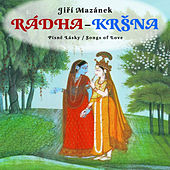 Radha - Krishna (Songs Of Love) by Jirí Mazánek