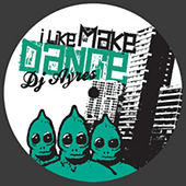I Make Dance by DJ Ayres