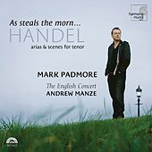 Handel: As Steals The Morn...Arias & Scenes for Tenor by George Frideric Handel