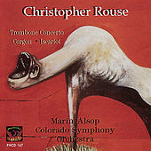 Rouse: Trombone Concerto / Gorgon / Iscariot by Christopher Rouse