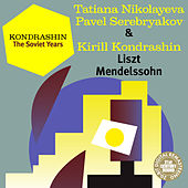 Kondrashin: The Soviet Years. Liszt, Mendelssohn by Various Artists