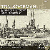 Opera Omnia V - Buxtehude: Vocal Works II by Dieterich Buxtehude