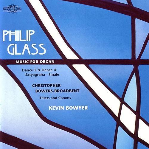 Phillip Glass/Christopher Bowers-Broadbent - Music for Organ by Various Artists