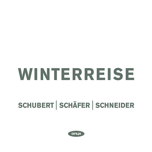 Schubert - Winterreise by Franz Schubert