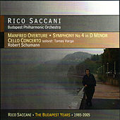 Schumann: Symphony No.4, Cello Concerto & Manfred Overture by Robert Schumann