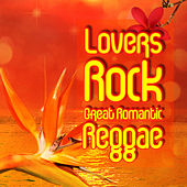 Lovers Rock: Great Romantic Reggae by Various Artists