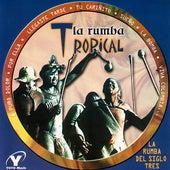 La Rumba Del Siglo Tres - La Rumba Tropical / Clásicos Bailables / La Rumba Juvenil by Various Artists