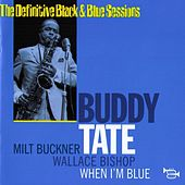 When I'm Blue by Buddy Tate
