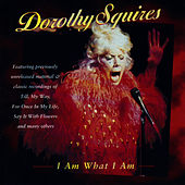 I Am What I Am by Dorothy Squires