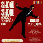 Shout! Shout! (Knock Yourself Out) by Ernie Maresca