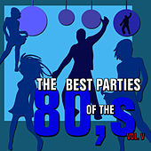 The Best Parties of the 80s Vol. 5 by Javier Martinez Maya