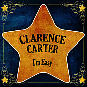 I'm Easy by Clarence Carter