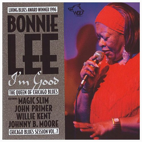 I'm Good: Chicago Blues Session, Vol. 7 by Bonnie Lee