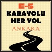 E-5 Karayolu Her Yol Ankara by Various Artists