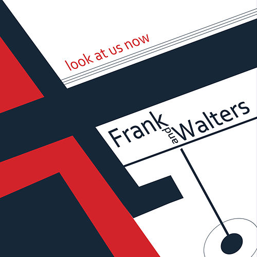 Look at Us Now by The Frank and Walters