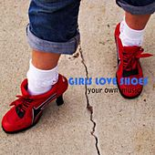 Your Own Music by Girls Love Shoes