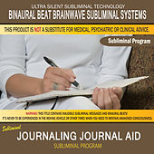 Journaling Journal Aid by Binaural Beat Brainwave Subliminal Systems