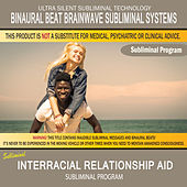 Interracial Relationship Aid by Binaural Beat Brainwave Subliminal Systems