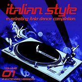 Italian Style Everlasting Italo Dance Compilation, Vol. 1 by Various Artists