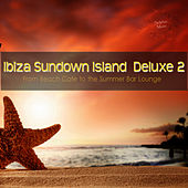 Ibiza Sundown Island Deluxe 2 (From Beach Cafe to the Summer Bar Lounge) by Various Artists