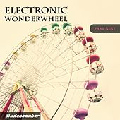 Electronic Wonderwheel, Vol. 9 by Various Artists