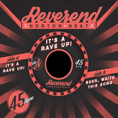 It's a Rave-Up! B/W Beer, Write This Song by Reverend Horton Heat