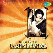 Magical Voice of Lakshmi Shankar by Lakshmi Shankar