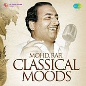 Classical Moods - Mohd. Rafi by Various Artists