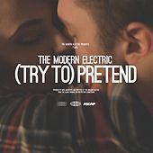 (Try To) Pretend by The Modern Electric