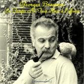 Le temps ne fait rien à l'affaire (Remastered 2015) by Georges Brassens