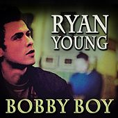 Bobby Boy by Ryan Young