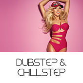 Dubstep & Chillstep by Various Artists