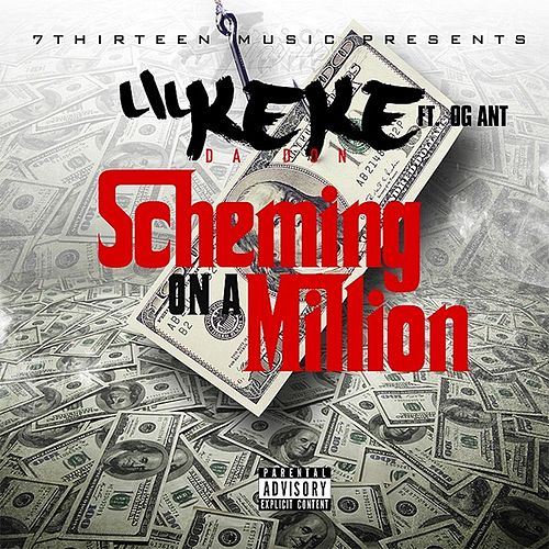 Scheming on a Million by Lil' Keke