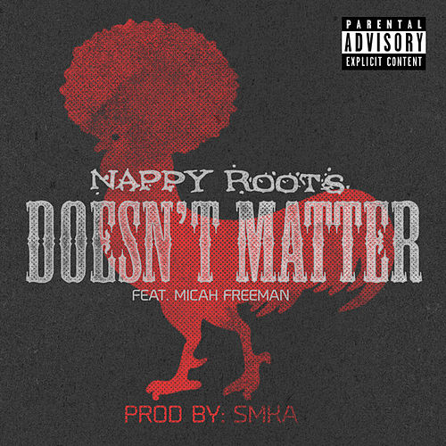 Doesn't Matter by Nappy Roots