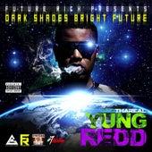 Dark Shades Bright Future by Yung Redd