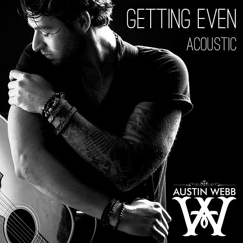 Getting Even (Acoustic Version) by Austin Webb