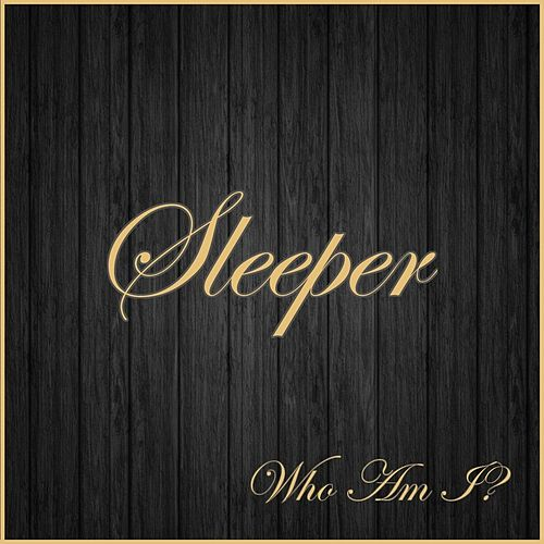 Who Am I? by Sleeper